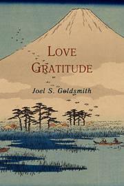 Love Gratitude by Joel S Goldsmith