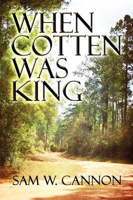 When Cotten Was King by Sam W. Cannon