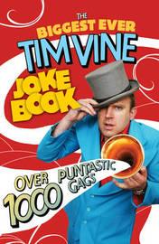 The Biggest Ever Tim Vine Joke Book by Tim Vine
