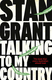 Talking To My Country by Stan Grant