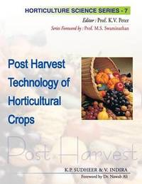 Post Harvest Technology of Horticultural Crops by K.P. Sudheer