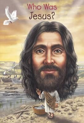 Who Was Jesus? by Ellen Morgan