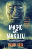 Magic and Makutu by David Hair