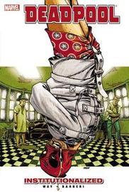 Deadpool - Vol. 9: Institutionalized by Daniel Way