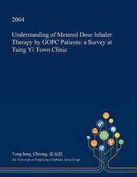 Understanding of Metered Dose Inhaler Therapy by Gopc Patients by Tung-Lung Cheung image