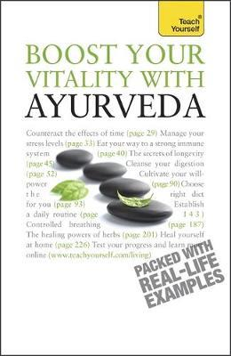 Boost Your Vitality With Ayurveda by Sarah Lie