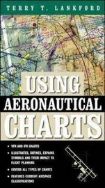 Using Aeronautical Charts by Terry Lankford