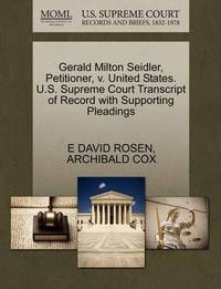 Gerald Milton Seidler, Petitioner, V. United States. U.S. Supreme Court Transcript of Record with Supporting Pleadings by E David Rosen