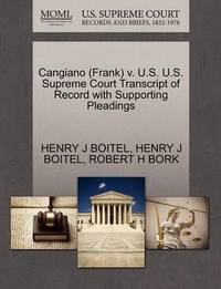 Cangiano (Frank) V. U.S. U.S. Supreme Court Transcript of Record with Supporting Pleadings by Henry J Boitel