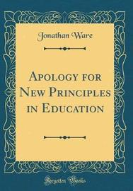 Apology for New Principles in Education (Classic Reprint) by Jonathan Ware image