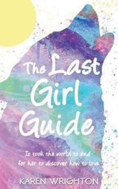The Last Girl Guide by Karen Wrighton