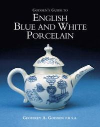 Godden's Guide to English Blue and White Porcelain by Geoffrey A. Godden