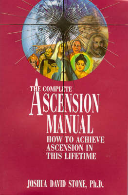 The Complete Ascension Manual by Joshua David Stone image