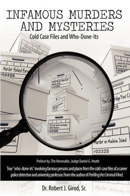 Infamous Murders and Mysteries: Cold Case Files and Who-Done-Its by Sr. Robert J. Girod image