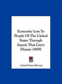 Economic Loss to People of the United States Through Insects That Carry Disease (1909) by Leland Ossian Howard image