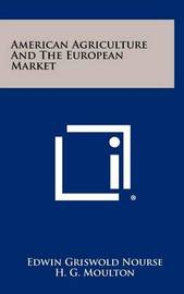 American Agriculture and the European Market by Edwin Griswold Nourse