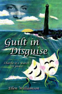 Guilt in Disguise by Ellen Williamson