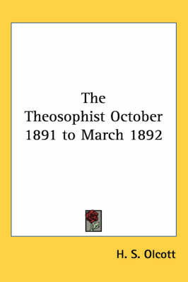 The Theosophist October 1891 to March 1892 by H. S. Olcott