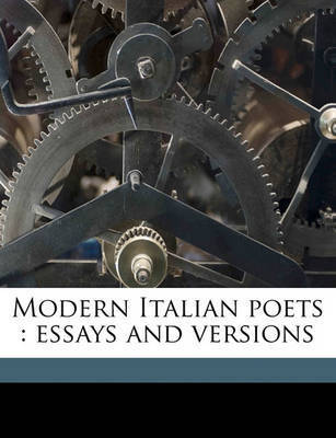 Modern Italian Poets: Essays and Versions by William Dean Howells