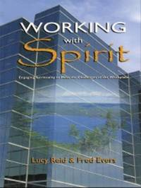 Working with Spirit: Engaging the Spirituality to Meet the Challenges of the Workplace by L. Reid image