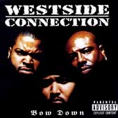 Bow Down [Explicit Lyrics] by Westside Connection