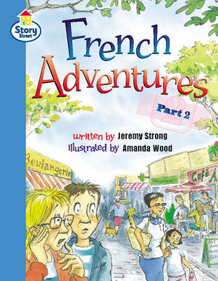 Story Street: Step 11, Bk.2: French Adventures, Pt.2: Step 11, Bk.2: French Adventures, Pt.2 by Martin Coles