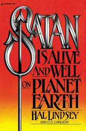 Satan Is Alive and Well on Planet Earth by Hal Lindsey