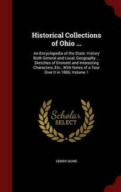 Historical Collections of Ohio ... by Henry Howe