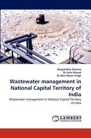 Wastewater Management in National Capital Territory of India by Deepshikha Sharma