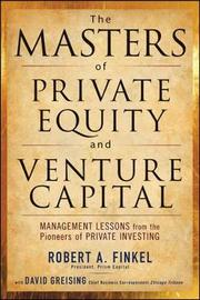 The Masters of Private Equity and Venture Capital by Robert Finkel