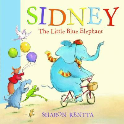 Sidney the Little Blue Elephant by Sharon Rentta