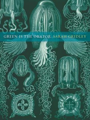 Green is the Orator by Sarah Gridley image