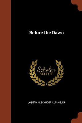 Before the Dawn by Joseph Alexander Altsheler