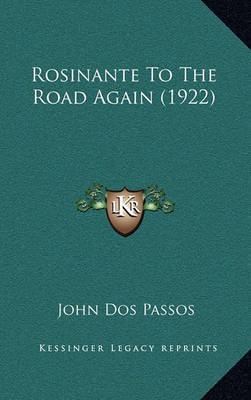 Rosinante to the Road Again (1922) by John Dos Passos