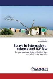 Essays in International Refugee and Idp Law by Idun Yvonne