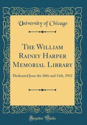 The William Rainey Harper Memorial Library by University of Chicago