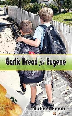 Garlic Bread for Eugene by Michael Heath