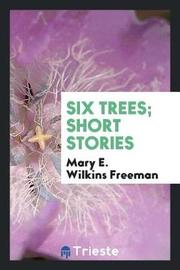 Six Trees; Short Stories by Mary E.Wilkins Freeman image