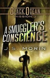 A Smuggler's Conscience by J S Morin