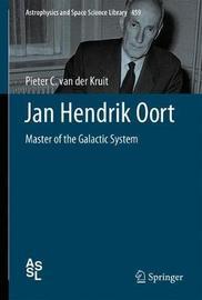 Jan Hendrik Oort by Pieter C. van der Kruit