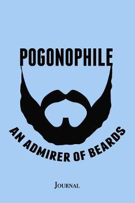 Pogonophile Admirer of Beards Journal by Epic Love Books