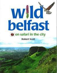 Wild Belfast by Robert Scott image