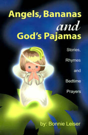 Angels, Bananas and God's Pajamas by Bonnie Leiser image