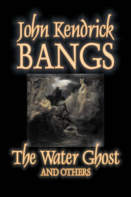 The Water Ghost and Others by John Kendrick Bangs image