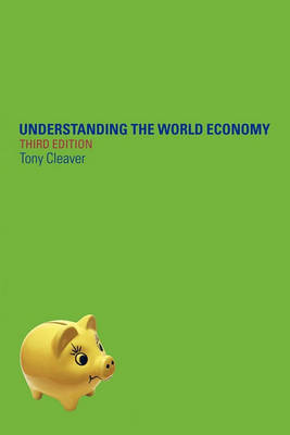 Understanding the World Economy by Tony Cleaver image