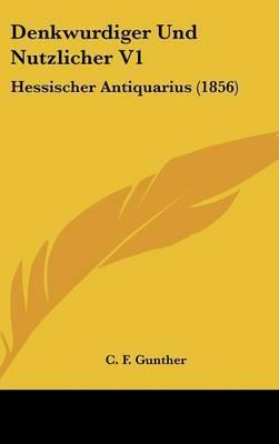 Denkwurdiger Und Nutzlicher V1: Hessischer Antiquarius (1856) image