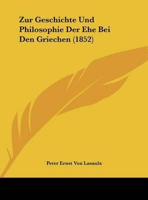 Zur Geschichte Und Philosophie Der Ehe Bei Den Griechen (1852) by Peter Ernst Von Lasaulx image
