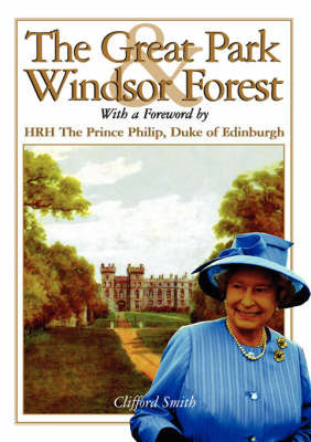 The Great Park and Windsor Forest by Clifford Smith