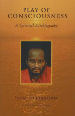 Play of Consciousness by Swami Muktananda