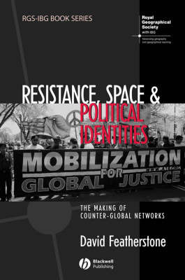 Resistance, Space and Political Identities by David Featherstone
